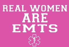 Real Women are EMTs ;)