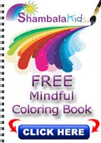 Free Kids' Affirmation Coloring Book from ShambalaKids - helps children relax and feel good while planting positive seeds. Print and ENJOY!