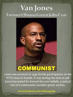 """WTF Conspiracy Theory no. 511: [Quote:] """"He surrounds himself with radicals."""" Um... no. Van Jones wasn't """"radicalized"""" by communists while he was in jail. :D Seriously, WTF?!"""