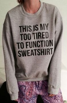 Fashion with a Sense of Humor! This could be funny or totally true! I totally need one of these!