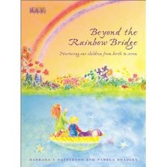 Beyond the Rainbow Bridge: Nurturing Our Children from Birth to Seven$18