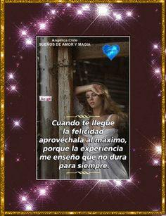 SUEÑOS DE AMOR Y MAGIA: Cuando te llegue la felicidad