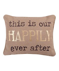 Look at this Natural 'Happily Ever After' Lodge Pillow on #zulily today!