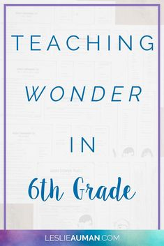 Wonder | Wonder Novel Study | Upper Elementary | Wonder by R.J. Palacio is an engaging novel that has taken classrooms all over by storm. In this blog post, I'm sharing how I went about teaching Wonder in 6th grade. I share how students practiced reading the text and how I used formative assessment. Click through to read the full post on this upper elementary text!