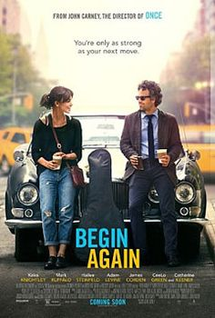 Begin Again A musical feel good movie about British Singer-Songwriter Britta (Keira Knightley) teaming up with has-been music producer Dan (Mark Ruffalo). Very entertaining film. Nice drama and conflict. Begin Again Keira, Begin Again Movie, Mark Ruffalo, Keira Knightley, Adam Levine, Film Romance, Save Your Life, Catherine Keener, Critique Cinema