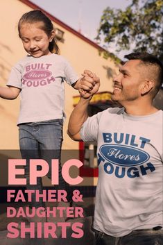b3161fcd4 Built Tough Family Shirt Collection. Personalized Father and Daughter Shirt  sets ...