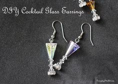 DIY Cocktail Glass Earrings... inspired by Dita Von Teese, Cointreau, Martini Glasses, Champagne, and Sidecars