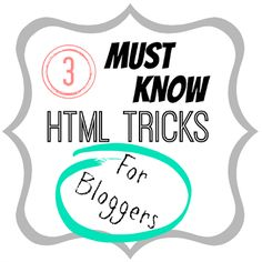 Rootandblossom: Three HTML Tricks a Blogger Can't Go Without!