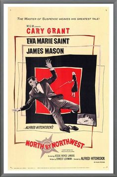 """Hitchcock's """"North-By-Northwest"""" starring Cary Grant, Eva-Marie Saint, and James Mason."""