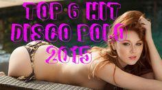 Top 6 HIT DiscoPolo 2015