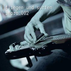 fliegen und surfen - impro_002   https://www.facebook.com/FliegenUndSurfen www.tildmusic.com