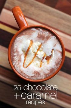 25 Delectable Chocolate and Caramel Recipes