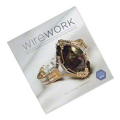 """""""Wirework: An Illustrated Guide to the Art of Wire-Wrapping"""" by Dale """"Cougar"""" Armstrong."""