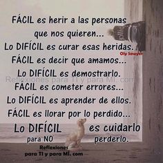 Reflexiones para TI y para MÍ: * Lo FÁCIL... y lo DIFÍCIL !!!....