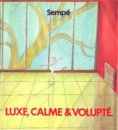 Jean-Jacques Sempé. Luxe Calme Et Volupte
