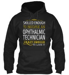 Ophthalmic Technician - Skilled Enough #OphthalmicTechnician