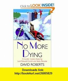 No More Dying (9781569475393) David Roberts , ISBN-10: 1569475393  , ISBN-13: 978-1569475393 ,  , tutorials , pdf , ebook , torrent , downloads , rapidshare , filesonic , hotfile , megaupload , fileserve