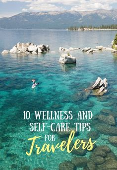 Make self-care and holistic wellness practices a priority on your travels with these ten simple must-read tips and tricks! #wellnesstravel #selfcaretips #traveltips