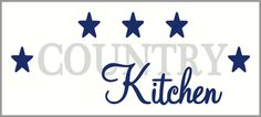 Country Kitchen Wall Decal Quote with Stars Vinyl Sticker Graphic