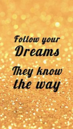 Follow Your Dreams... They Know The Way - Words To Live By - From Amazing Singles - the Hottest Singles Resource on the Web… visit www.amazingsingles.com