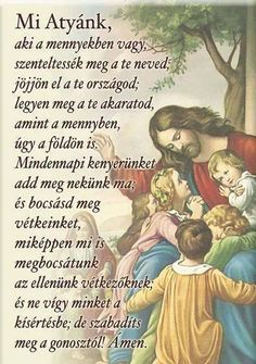 Prayer in Hungarian Jesus Christ, Blessed, Wisdom, Faith, Movie Posters, Fictional Characters, Hungary, Blessings, Prayer