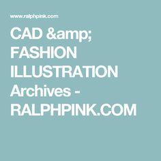CAD & FASHION ILLUSTRATION Archives - RALPHPINK.COM