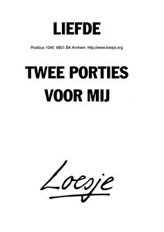 Liefde twee porties voor mij - Loesje Strong Couples, Narcissistic Abuse, Double Trouble, Real Love, Sentences, Don't Forget, Dutch, Clever, Gadgets