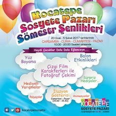20 Ocak - 5 Şubat 2017 tarihleri arasında Kocatepe Sosyete Pazari Sömestr Şenlikleri'nde buluşalim...