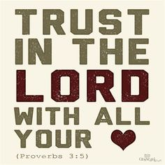 Trust the Lord With All Your Heart - Inspirations