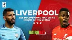 Liverpool set to compound Man Citys misery at the EtihadSee full details