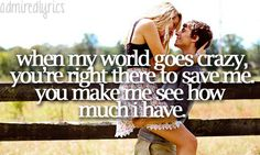 You're more than a lover, there could never be another to make me feel the way you do<3 Our song.