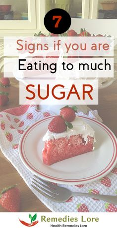 7 Signs if You are Eating too much Sugar #Sugar http://www.remedieslore.com/signs-if-you-are-eating-too-much-sugar/