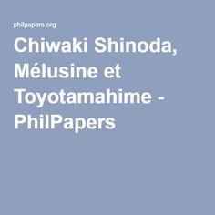 Chiwaki Shinoda, Mélusine et Toyotamahime - PhilPapers