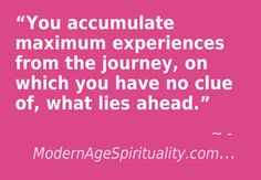 #Experience #Journey #path #way unknown #mysterious