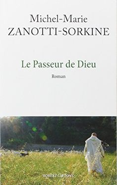 Le Passeur de Dieu de Michel-Marie Zanotti-Sorkine http://www.amazon.fr/dp/222114063X/ref=cm_sw_r_pi_dp_K1VFvb07FHDS8