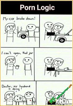 Porn logic  All our WTF Memes on MemeFusion.com/WTF  #porn #logic #car #jar #husband #dead #table #doctor #meme #memes #funny #fun #dank #wtf