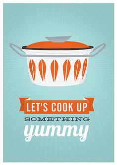 oh yes!!    Kitchen print poster, cathrineholm, quote print, inspirational art, retro, mid century modern poster,  cooking - cook up somethign yummy A3. $20.00, via Etsy.