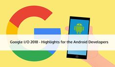 #GoogleIO2018 was held recently and concluded on a positive note on #Android development ecosystem. This year's annual conference was held in California where Google declared it's Android, #GoogleAssistant, and many other updates. All that I can say is that Android app developers are going to have a big time in the upcoming years.