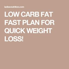LOW CARB FAT FAST PLAN FOR QUICK WEIGHT LOSS!
