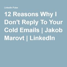 12 Reasons Why I Don't Reply To Your Cold Emails | Jakob Marovt | LinkedIn