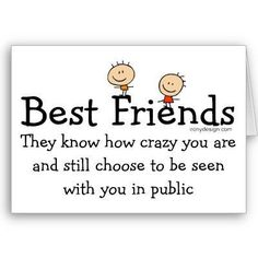 This is how all my friends are!!! Luv u guys!