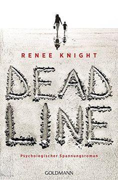 Deadline: Psychologischer Spannungsroman von Renée Knight…