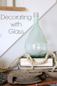 Noting Grace: Decorating with Glass and my 25 cent Demijohn