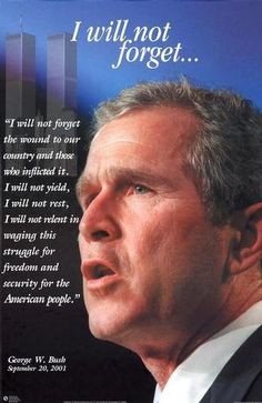 These ARE the words that should come from an American presidents mouth! We Will Never Forget, Lest We Forget, Always Remember, American Presidents, Us Presidents, 11 September 2001, Bush Family, Sad Day, Our Country
