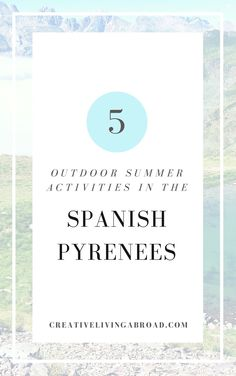 5 Outdoor Summer Activities In the Spanish Pyrenees