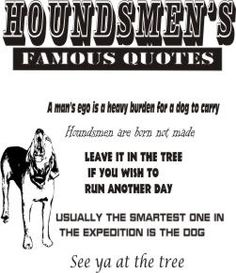 hunting quotes and sayings Lion Hunting, Hunting Dogs, Hunt Photos, Hunting Quotes, Dog Silhouette, Dog Wear, Hound Dog, Archery, Famous Quotes
