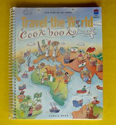 Travel The World Cookbook Cook Book Childrens Spiral Bound Recipes International #KidsCookingandTravel