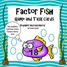 Factor Fish is a fun, engaging way to learn about factors. In Factor Fish students draw cards and tell the factors of the target number. The number of bubbles shows how many factors there are. Students roll a die and move that many places to race to the treasure.