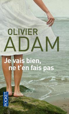 Olivier Adam – Je vais bien, ne t'en fais pas