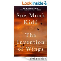 The Invention of Wings: A Novel (Original Publisher's Edition-No Annotations) by Sue Monk Kidd